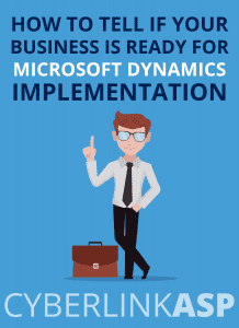 How to tell if your business is ready fro Microsoft Dynamics Implementation