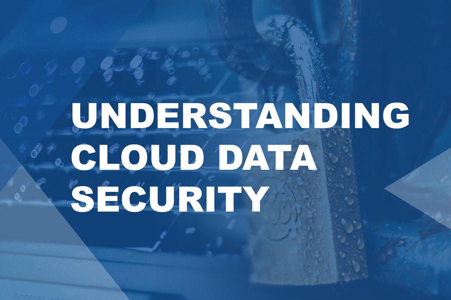 understanding cloud data security in the cloud